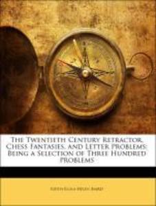 The Twentieth Century Retractor, Chess Fantasie...
