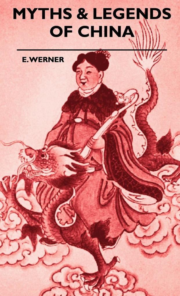 Myths & Legends Of China als Buch von E. Werner