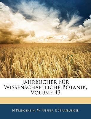 Jahrbücher Für Wissenschaftliche Botanik, Dreiu...