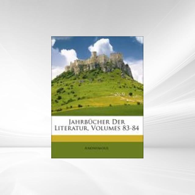 Jahrbücher der Literatur, Dreiundachtzigster Ba...