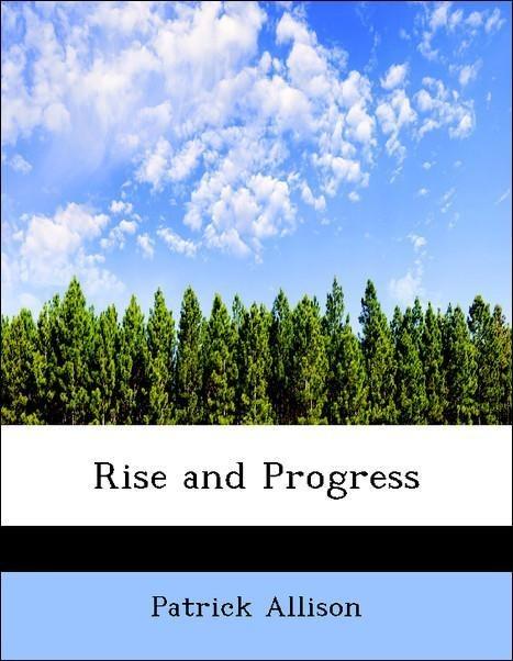 Rise and Progress als Taschenbuch von Patrick A...