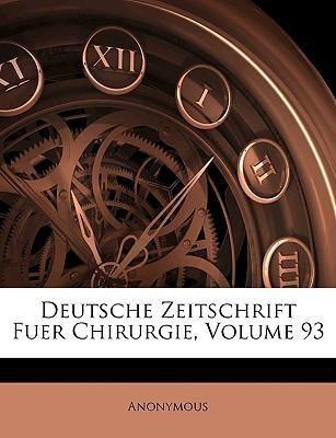 Deutsche Zeitschrift Fuer Chirurgie, Dreiundneu...