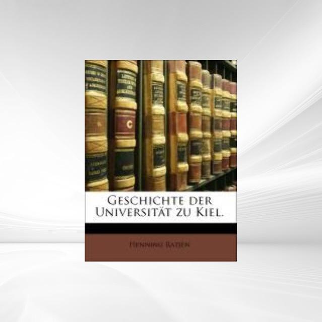 Geschichte der Universität zu Kiel. als Taschen...