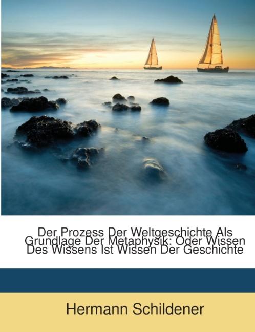 Der Prozess Der Weltgeschichte Als Grundlage De...