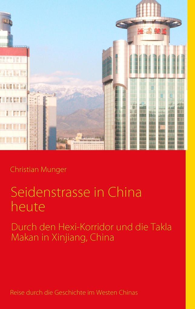 Seidenstrasse in China heute als Buch von Chris...