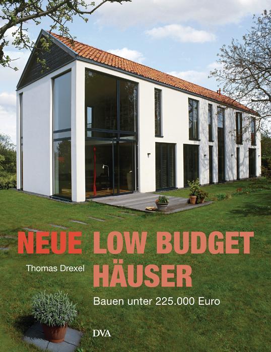 Neue Low-Budget-Häuser als Buch von Thomas Drexel