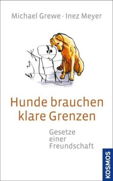 Hunde brauchen klare Grenzen als Buch von Micha...