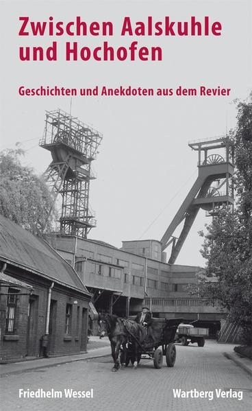 Zwischen Aalskuhle und Hochofen - Geschichten u...