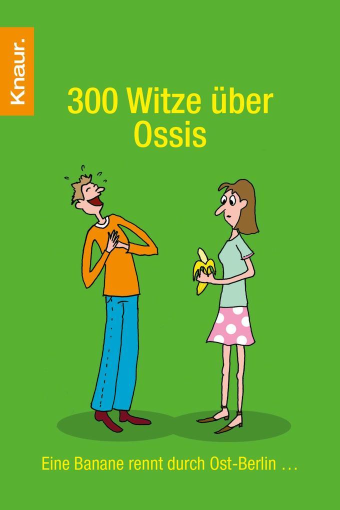 300 Witze über Ossis als eBook Download von Die...