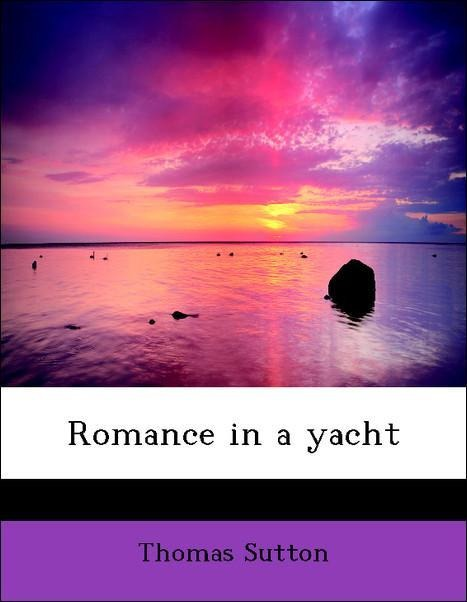 Romance in a yacht als Taschenbuch von Thomas S...