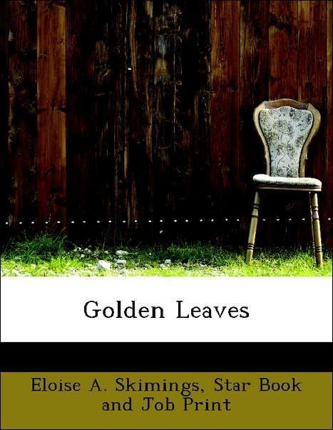 Golden Leaves als Taschenbuch von Eloise A. Ski...
