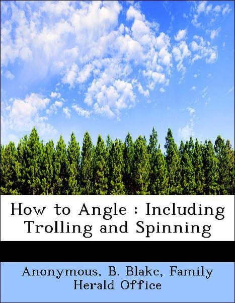 How to Angle : Including Trolling and Spinning ...