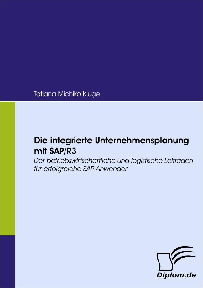 Die integrierte Unternehmensplanung mit SAP/R3 ...