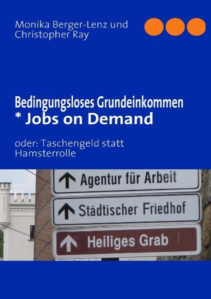 Bedingungsloses Grundeinkommen * Jobs on Demand...