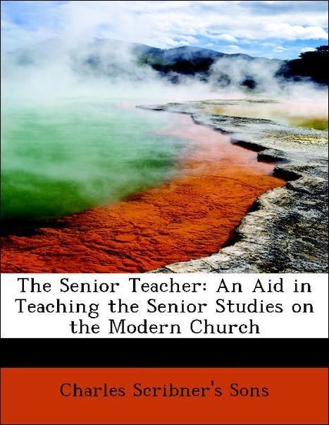 The Senior Teacher: An Aid in Teaching the Seni...