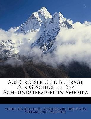 Aus Grosser Zeit: Beiträge Zur Geschichte Der A...