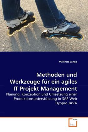Methoden und Werkzeuge für ein agiles IT Projek...