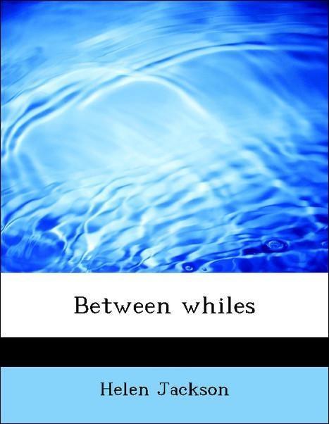 Between whiles als Taschenbuch von Helen Jackson