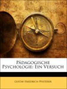 Pädagogische Psychologie: Ein Versuch, Zweite A...