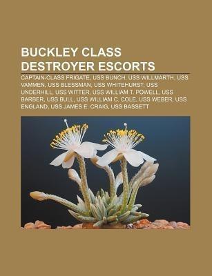 Buckley class destroyer escorts als Taschenbuch...