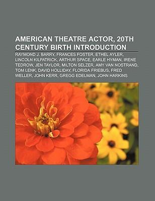 American theatre actor, 20th century birth Intr...