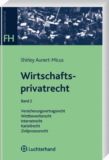 Wirtschaftsprivatrecht Band 2 als Buch von Shir...