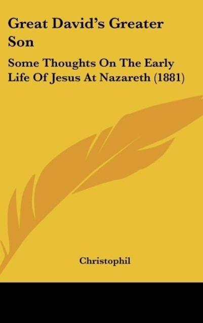 Great David´s Greater Son als Buch von Christophil - Christophil