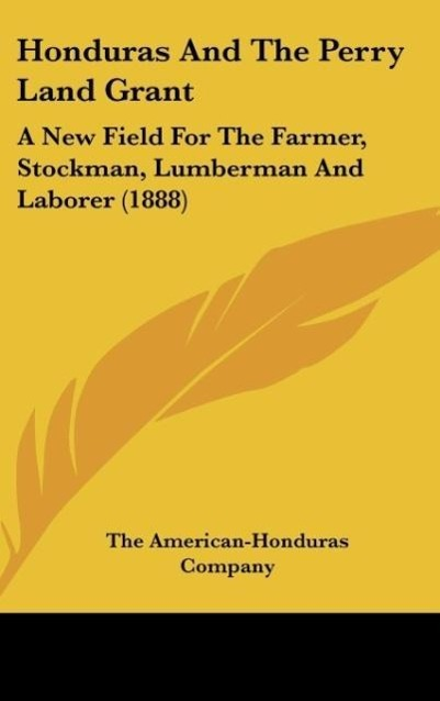 Honduras And The Perry Land Grant als Buch von ...