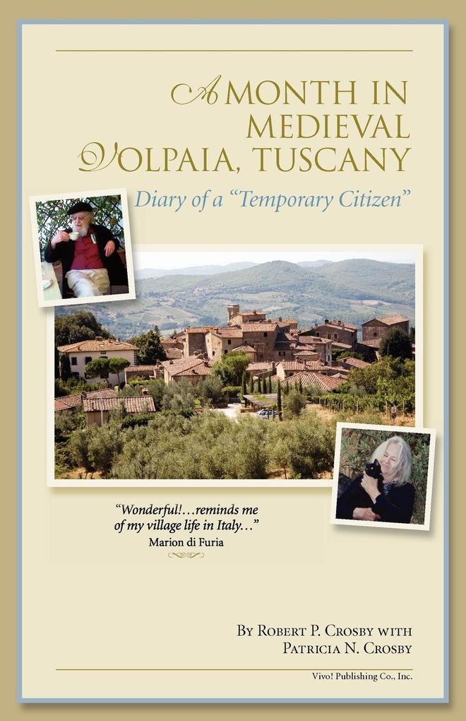 A Month in Medieval Volpaia, Tuscany als Taschenbuch von Robert P Crosby, Patricia N Crosby - 0977690024