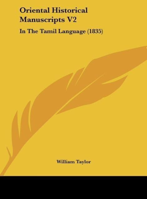 Oriental Historical Manuscripts V2 als Buch von William Taylor - William Taylor