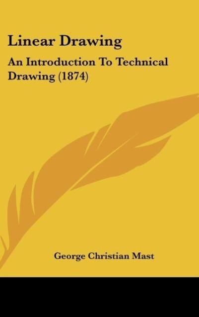 Linear Drawing als Buch von George Christian Mast - George Christian Mast