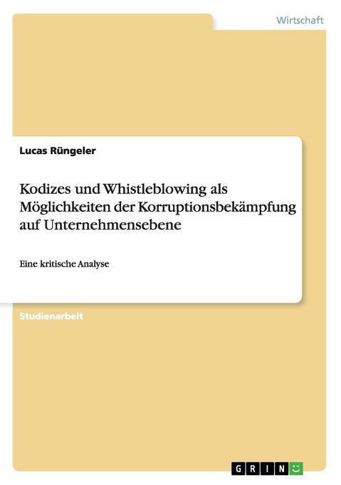 Kodizes und Whistleblowing als Möglichkeiten der Korruptionsbekämpfung auf Unternehmensebene als Buch von Lucas Rüngeler - Lucas Rüngeler