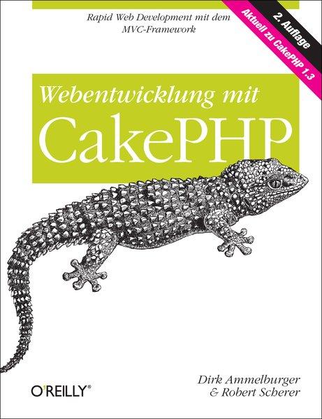 Webentwicklung mit CakePHP als Buch von Dirk Am...