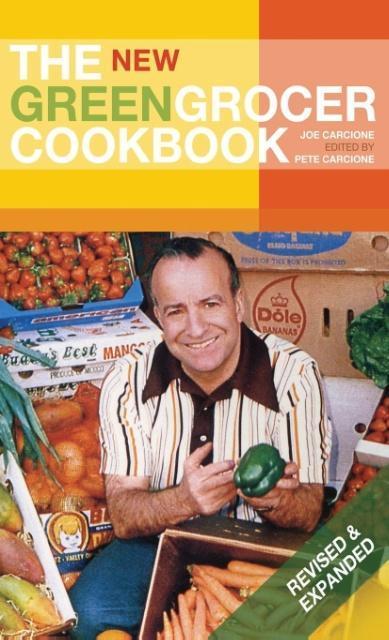 The New Greengrocer Cookbook als Buch von Joe Carcione - Joe Carcione