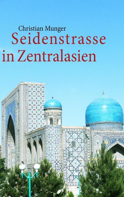 Seidenstrasse in Zentralasien als Buch von Chri...