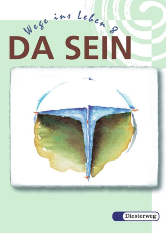 Da Sein. Wege ins Leben. 8. Schuljahr als Buch ...