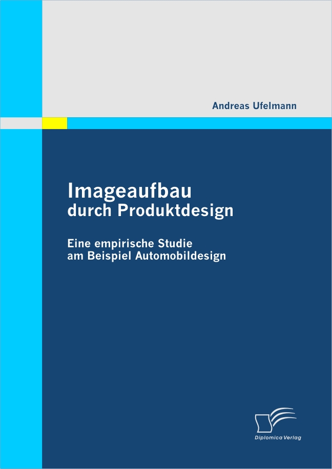 Imageaufbau durch Produktdesign: Eine empirisch...