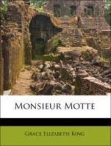 Monsieur Motte als Taschenbuch von Grace Elizab...
