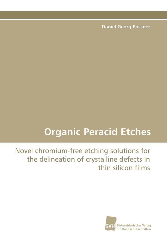 Organic Peracid Etches als Buch von Daniel Geor...