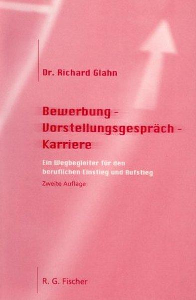 Bewerbung- Vorstellungsgespräch- Karriere als B...