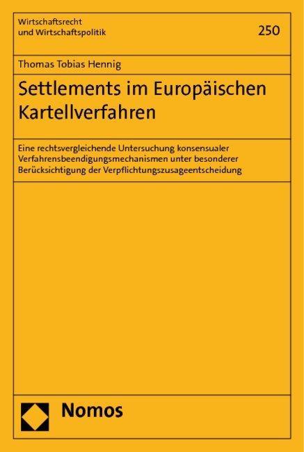 Settlements im Europäischen Kartellverfahren als Buch von Thomas Tobias Hennig - Thomas Tobias Hennig