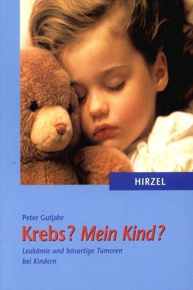 Krebs? Mein Kind? als Buch von Peter Gutjahr