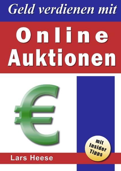 Geld verdienen mit Online-Auktionen als Buch vo...