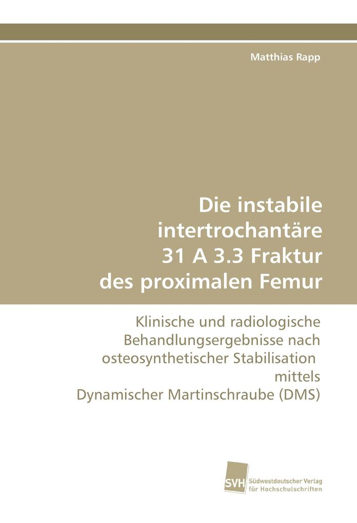 Die instabile intertrochantäre 31 A 3.3 Fraktur...