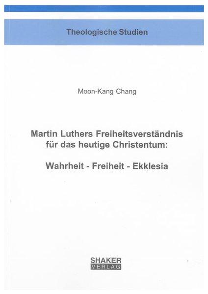 Martin Luthers Freiheitsverständnis für das heu...