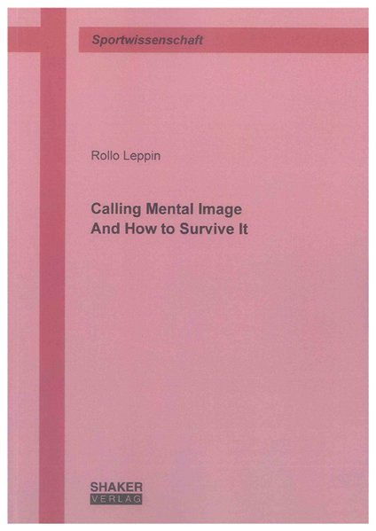 Calling Mental Image And How to Survive It als ...