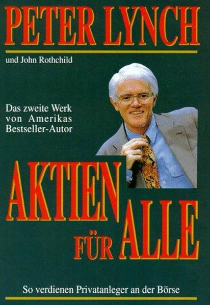 Aktien für Alle als Buch von Peter Lynch, John ...