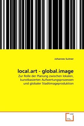 local.art - global.image als Buch von Johannes ...