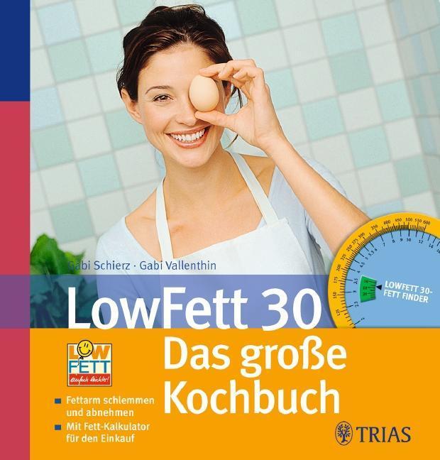 LowFett 30 - das große Kochbuch als Buch von Ga...