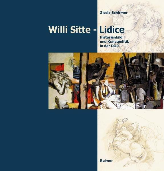 Willi Sitte - Lidice als Buch von Gisela Schirmer